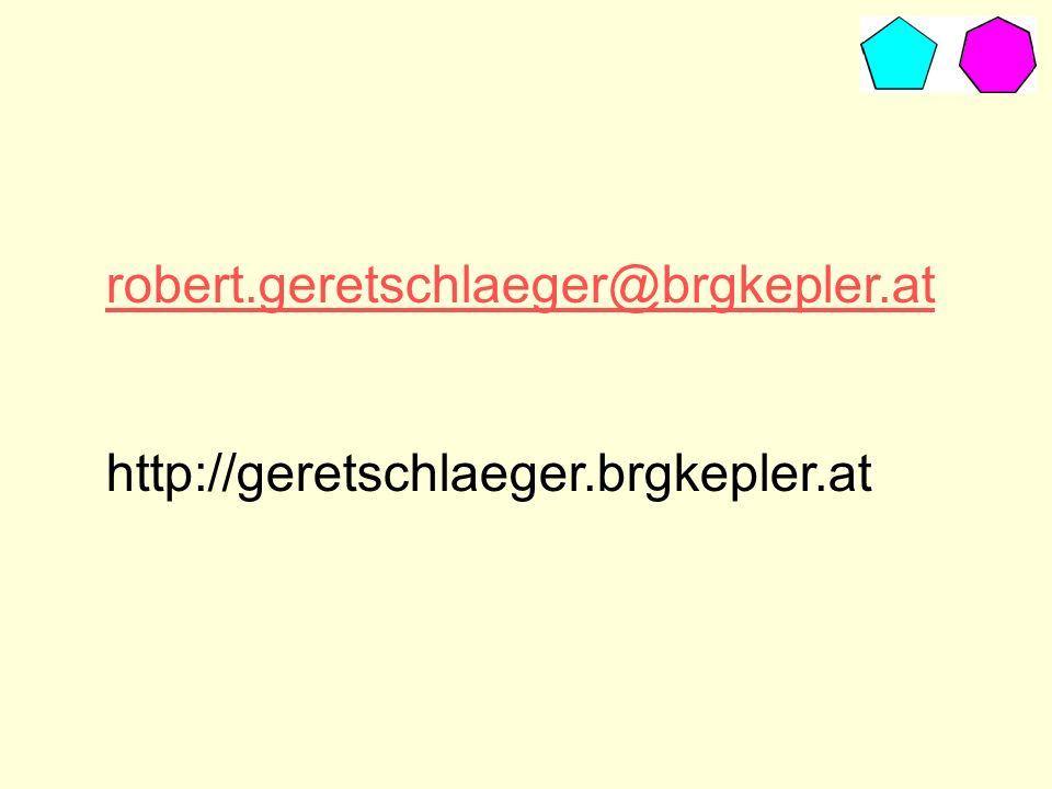 robert.geretschlaeger@brgkepler.at http://geretschlaeger.brgkepler.at