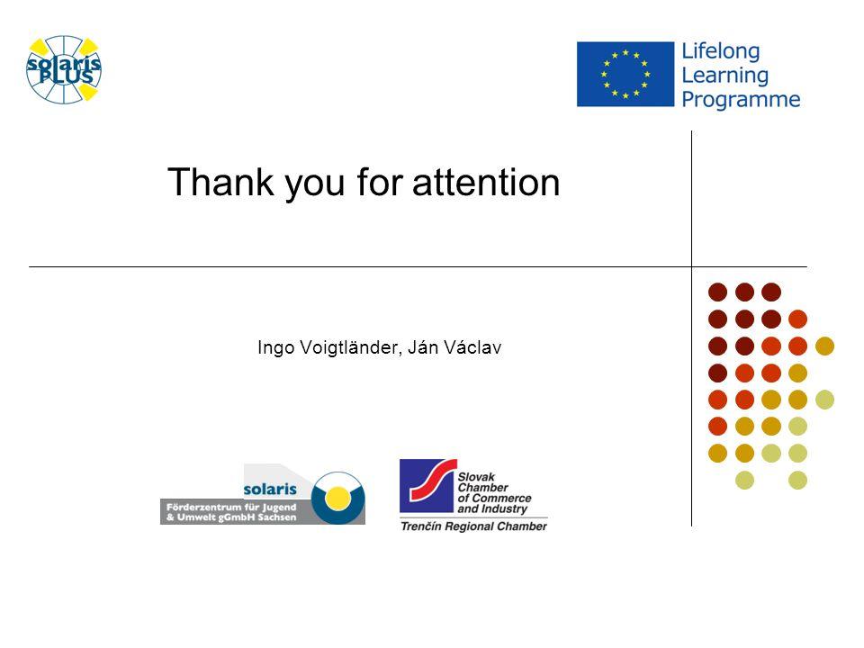 Ingo Voigtländer, Ján Václav Thank you for attention