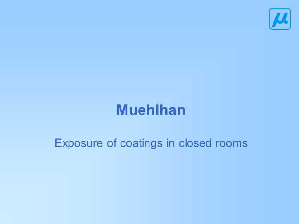 Exposure of coatings in closed rooms Muehlhan