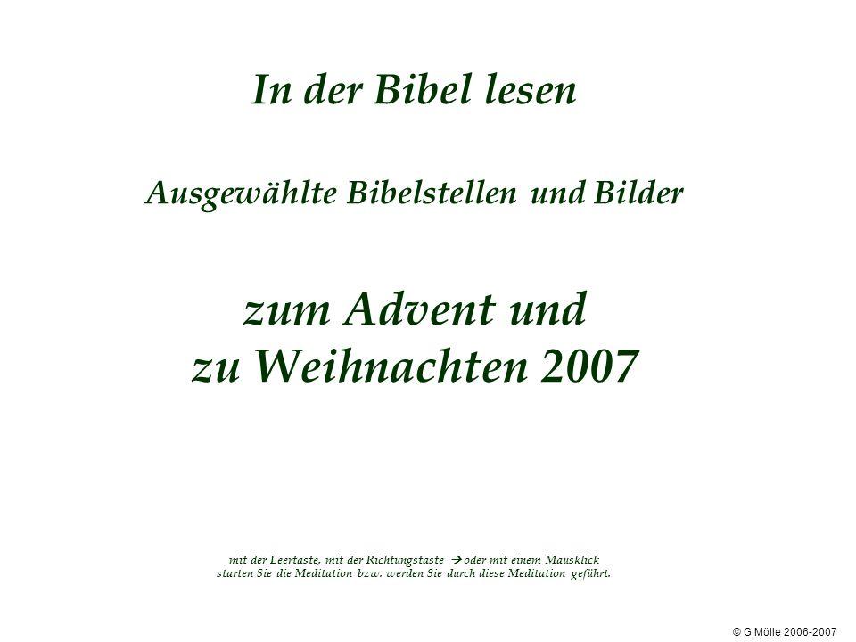 In der Bibel lesen Ausgewählte Bibelstellen und Bilder zum Advent und zu Weihnachten 2007 mit der Leertaste, mit der Richtungstaste oder mit einem Mau