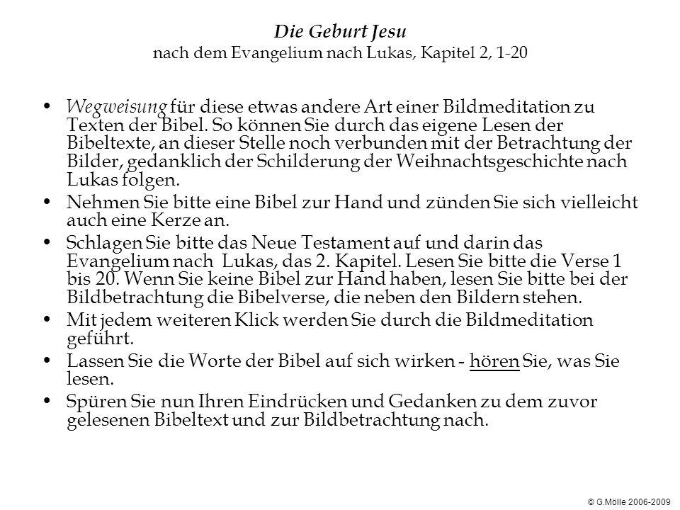 Die Geburt Jesu nach dem Evangelium nach Lukas, Kapitel 2, 1-20 Wegweisung für diese etwas andere Art einer Bildmeditation zu Texten der Bibel. So kön