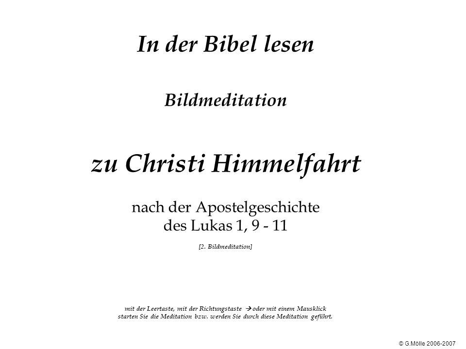 In der Bibel lesen Bildmeditation zu Christi Himmelfahrt nach der Apostelgeschichte des Lukas 1, 9 - 11 [2. Bildmeditation] mit der Leertaste, mit der