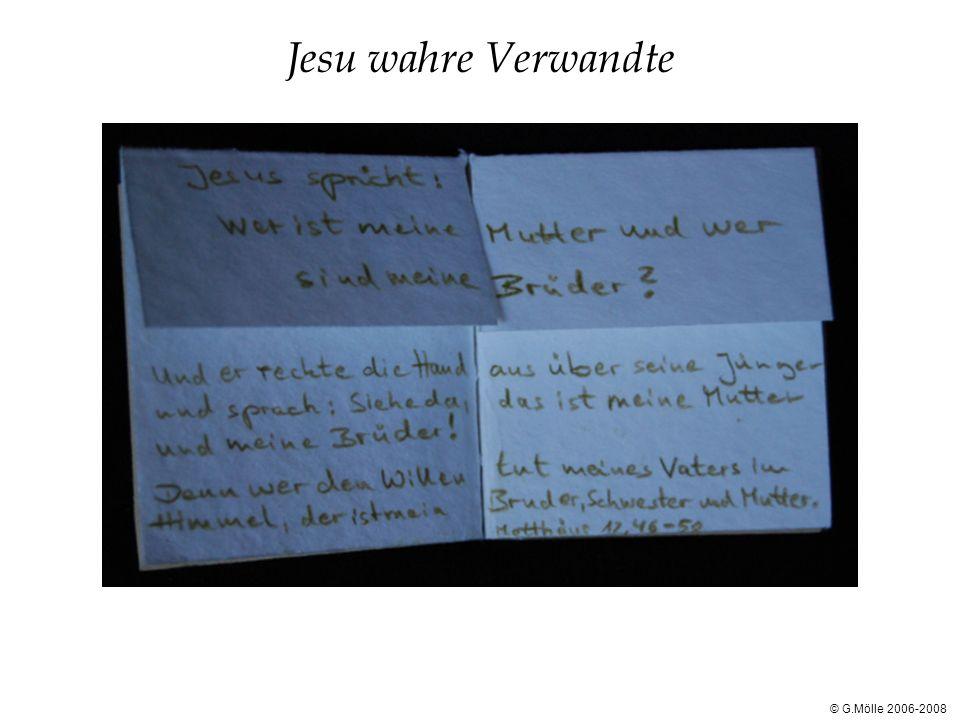 Jesu wahre Verwandte © G.Mölle 2006-2008