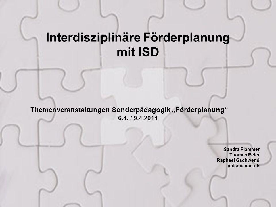 2 Inhalte Kooperative Förderplanung / Schulisches Standortgespräch Ablauf und Instrumente einer kooperativen und zielorientierten Förderplanung ISD – Interdisziplinäre Schülerdokumentation