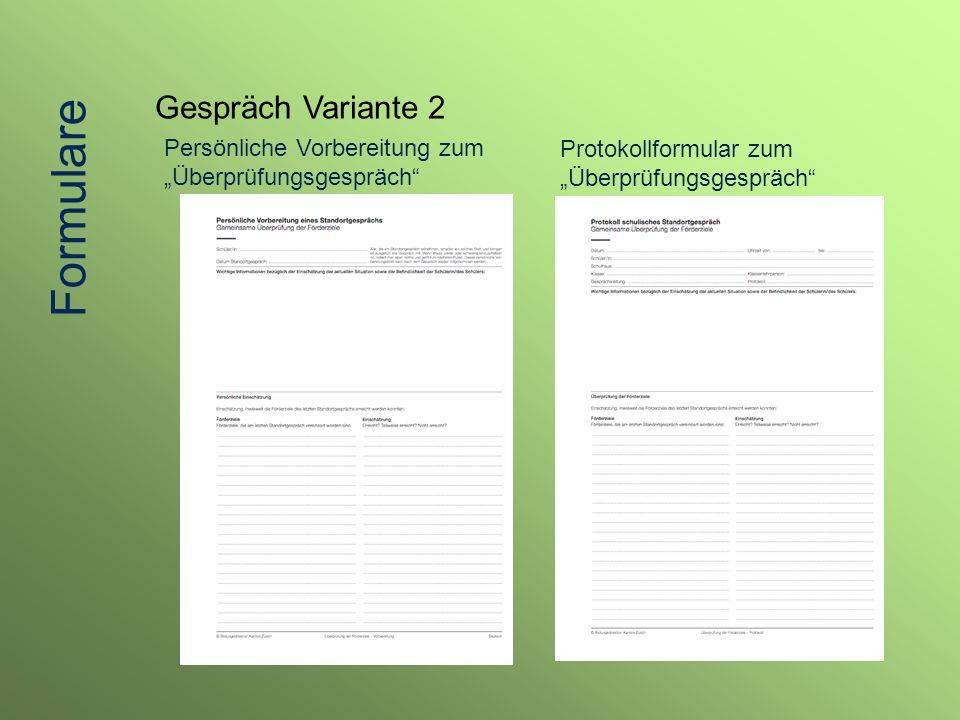 Gespräch Variante 2 Persönliche Vorbereitung zum Überprüfungsgespräch Protokollformular zum Überprüfungsgespräch Formulare