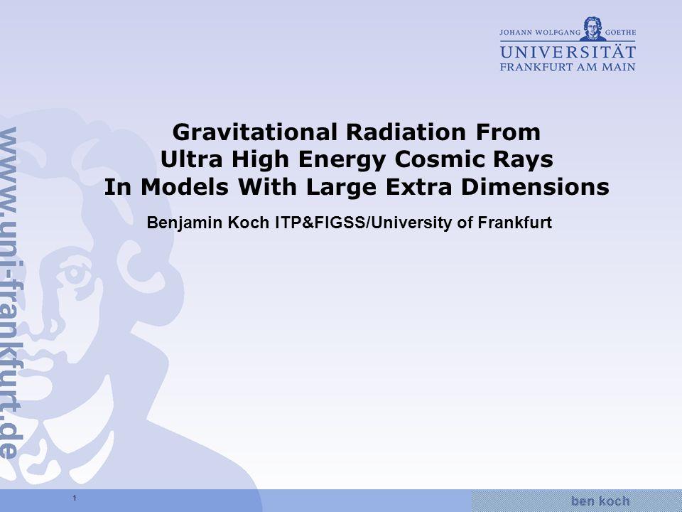 Hier wird Wissen Wirklichkeit 12 Gravitational wave in d-dimensions II - equation of motion: - use gauge invariance & choose coordinate system: (harmonic gauge) - obtain simplified equation of motion: