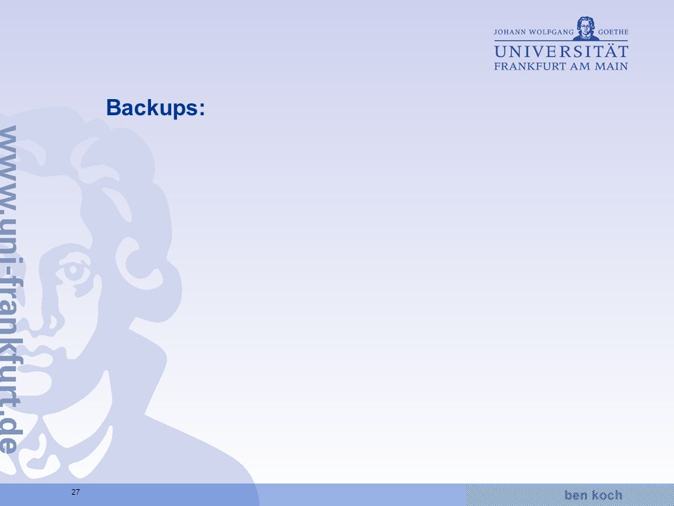 Hier wird Wissen Wirklichkeit 27 Backups: