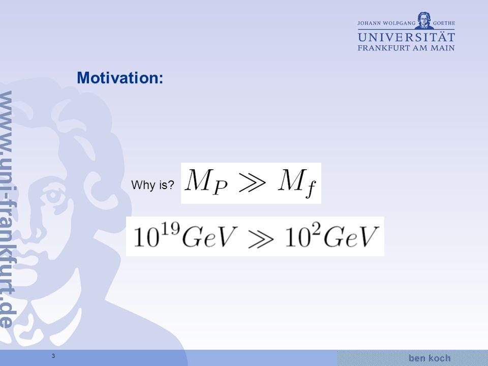 Hier wird Wissen Wirklichkeit 3 Motivation: Why is?