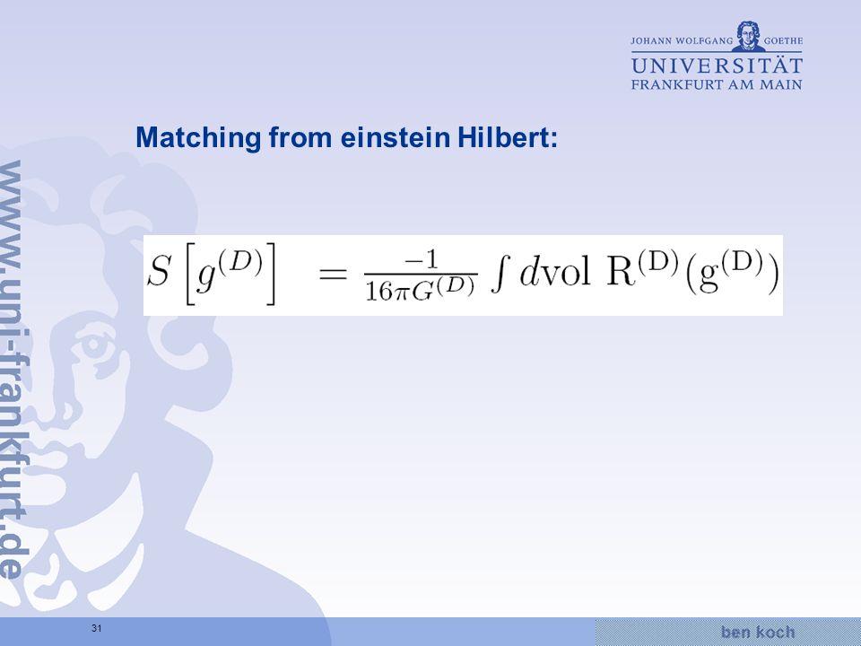 Hier wird Wissen Wirklichkeit 31 Matching from einstein Hilbert: