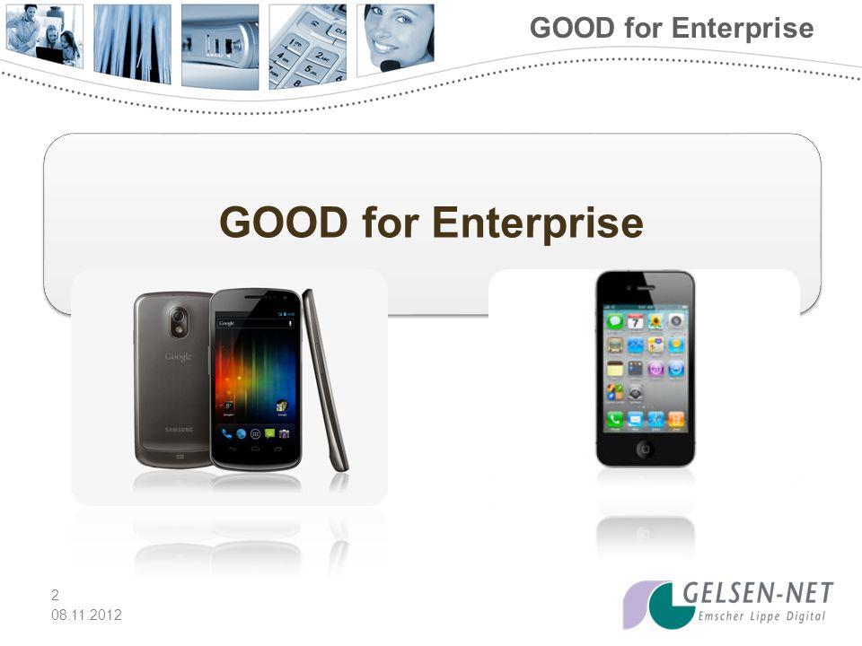 Gesicherte Umgebung Die Software GOOD for Enterprise ist für den Unternehmenseinsatz konzipiert, da Smartphones (Android, iOS) primär für den Consumer-Markt geschaffen wurden.