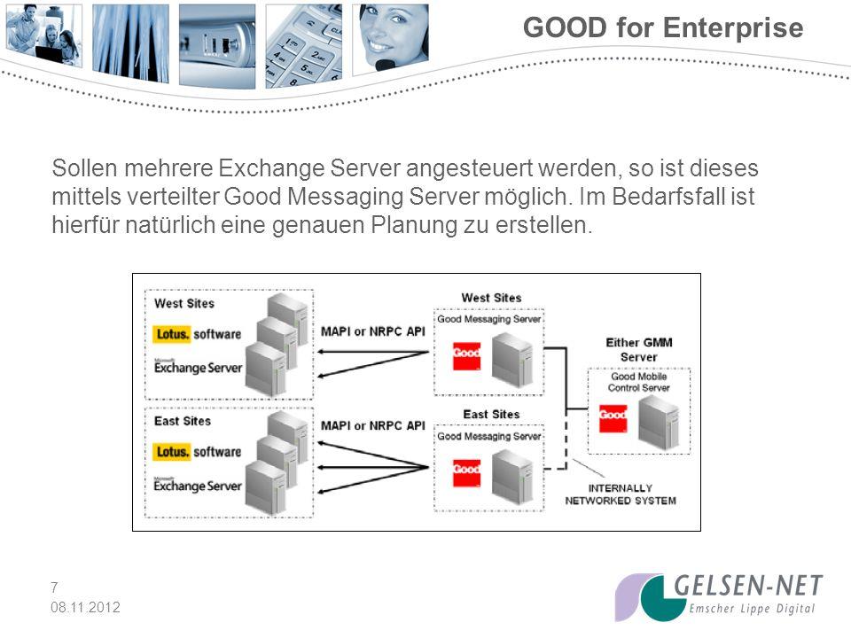 Sollen mehrere Exchange Server angesteuert werden, so ist dieses mittels verteilter Good Messaging Server möglich.