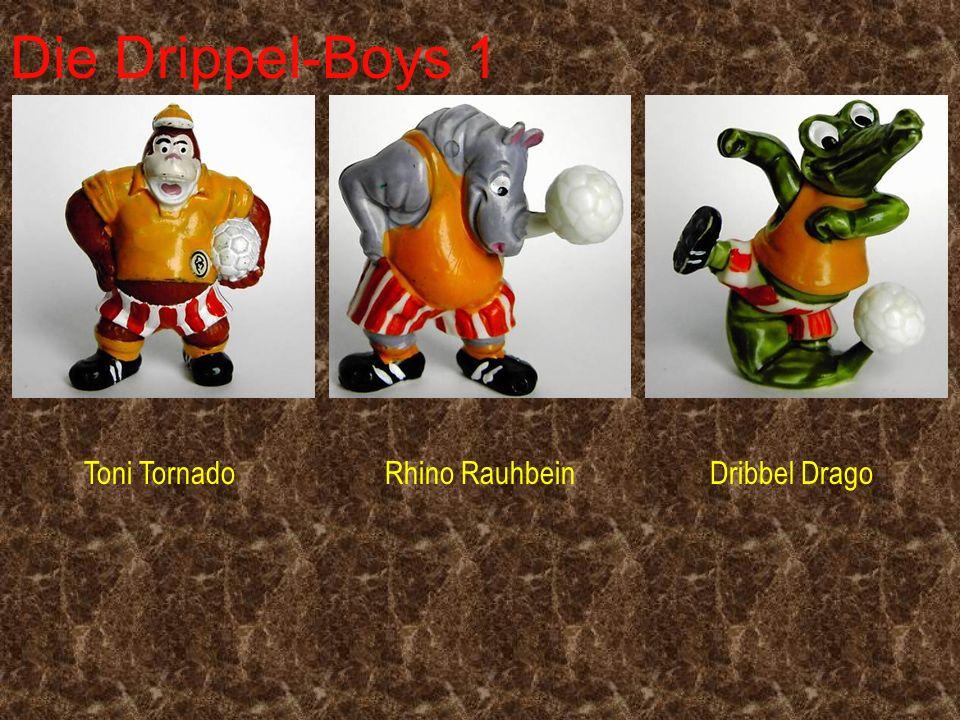 Die Drippel-Boys 1 Toni TornadoRhino RauhbeinDribbel Drago