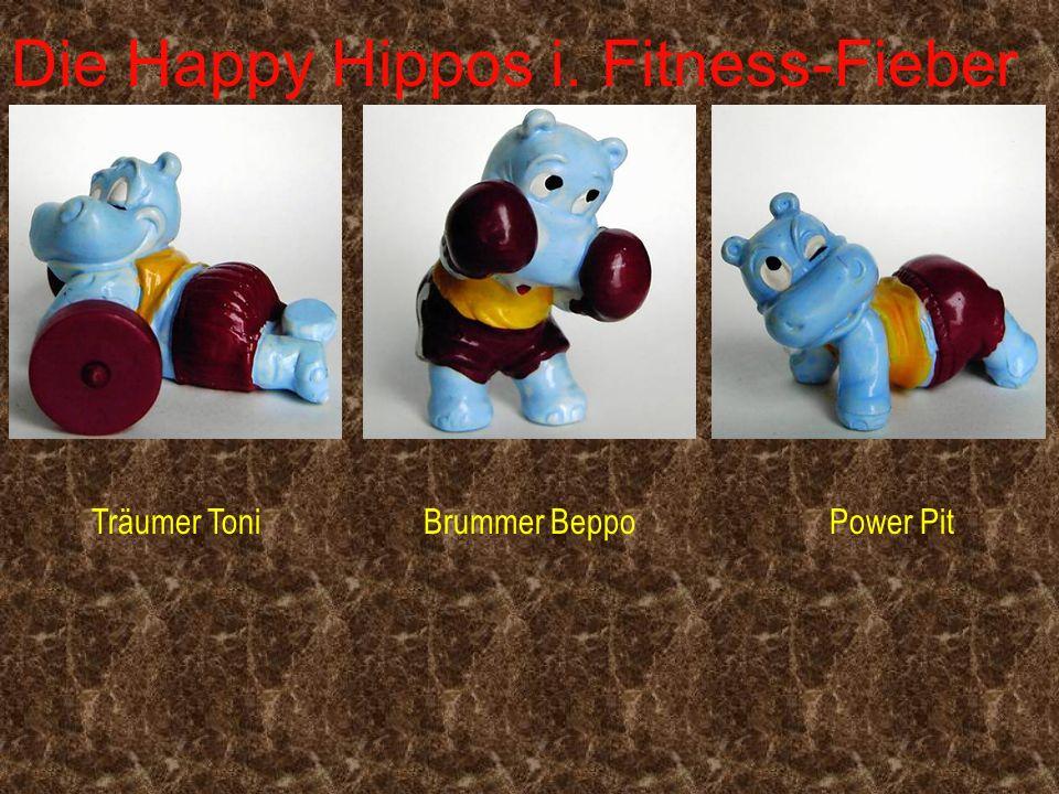 Die Happy Hippos i. Fitness-Fieber Träumer ToniBrummer BeppoPower Pit