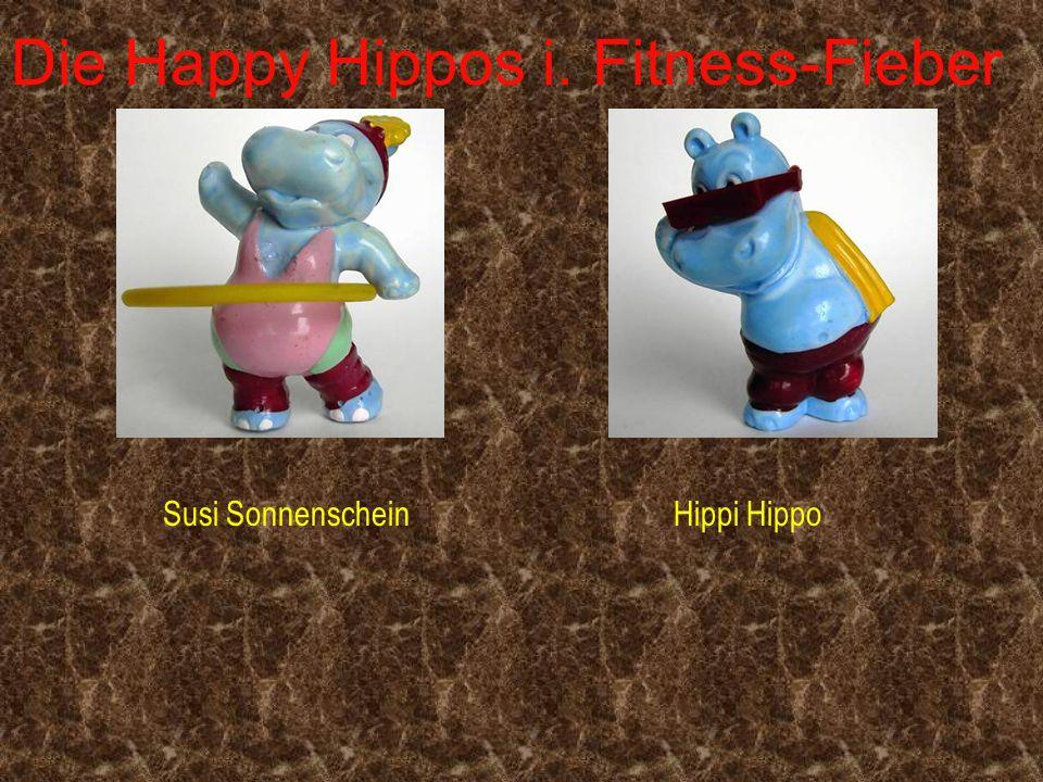 Die Happy Hippos i. Fitness-Fieber Susi SonnenscheinHippi Hippo