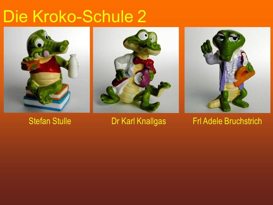 Die Kroko-Schule 2 Stefan StulleDr Karl KnallgasFrl Adele Bruchstrich