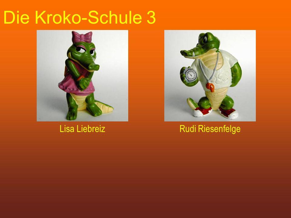 Die Kroko-Schule 3 Lisa LiebreizRudi Riesenfelge