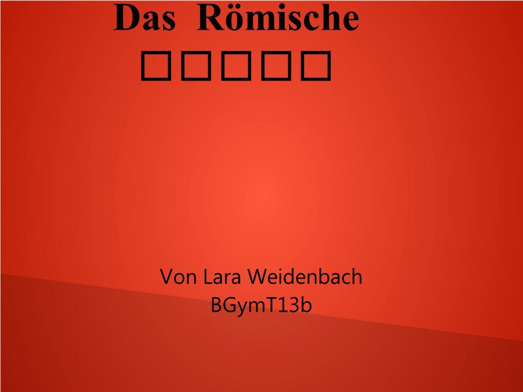 Das Römische Recht Von Lara Weidenbach BGymT13b