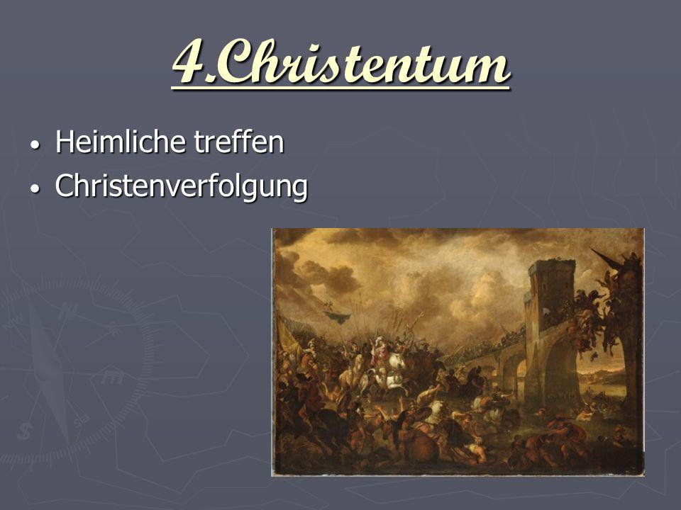 4.Christentum Heimliche treffen Heimliche treffen Christenverfolgung Christenverfolgung
