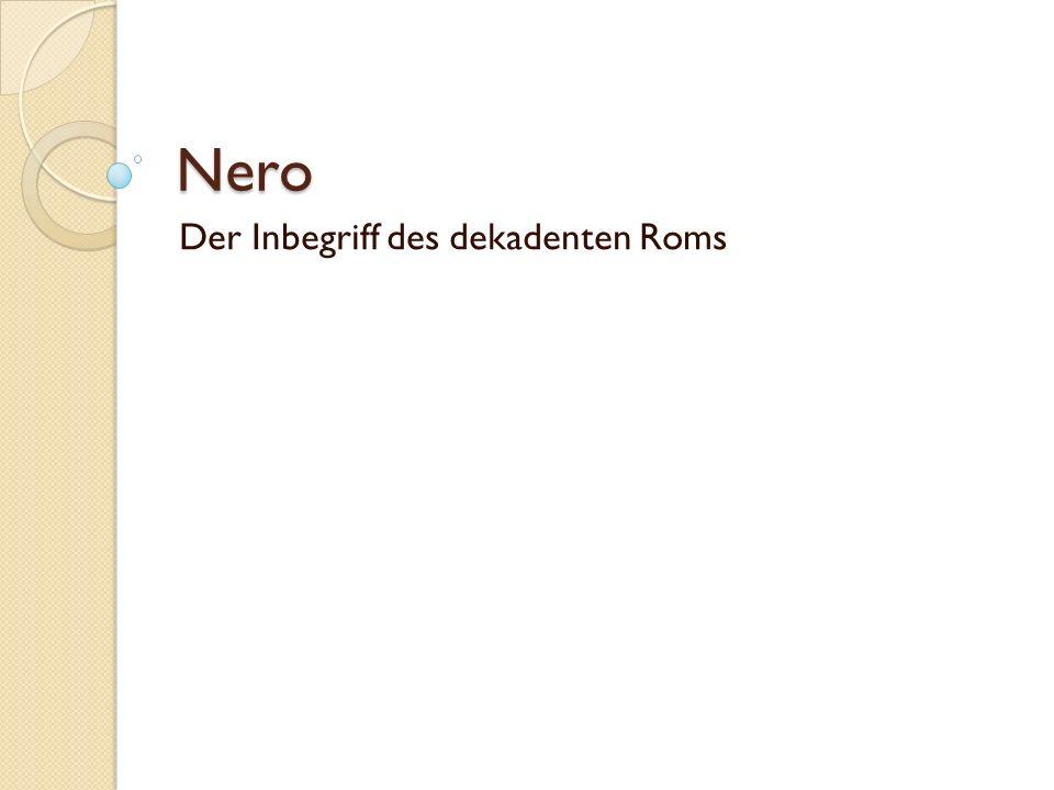 Nero Der Inbegriff des dekadenten Roms