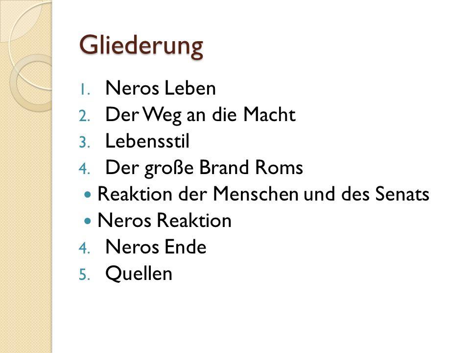 Gliederung 1.Neros Leben 2. Der Weg an die Macht 3.