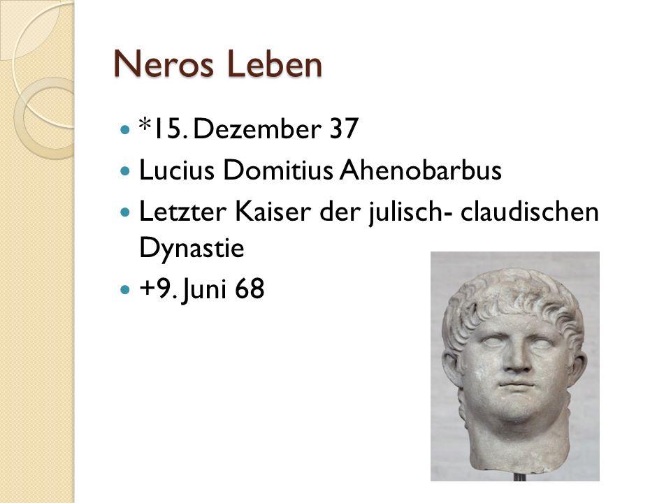 Der Weg an die Macht Einflüsse der Mutter mit 14 Jahren Senator Mutter heiratet den Kaiser Nero heiratet mit 16 Jahren Stiefschwester Kaiser Claudius wird vergiftet Nero wird mit 16 Jahren Kaiser