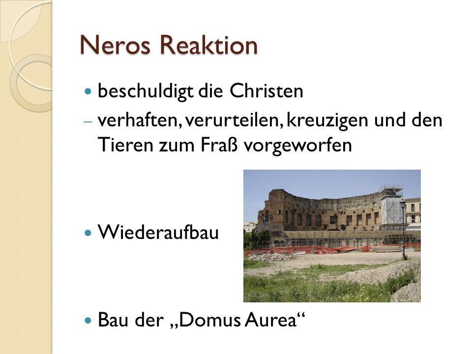 Neros Reaktion beschuldigt die Christen verhaften, verurteilen, kreuzigen und den Tieren zum Fraß vorgeworfen Wiederaufbau Bau der Domus Aurea