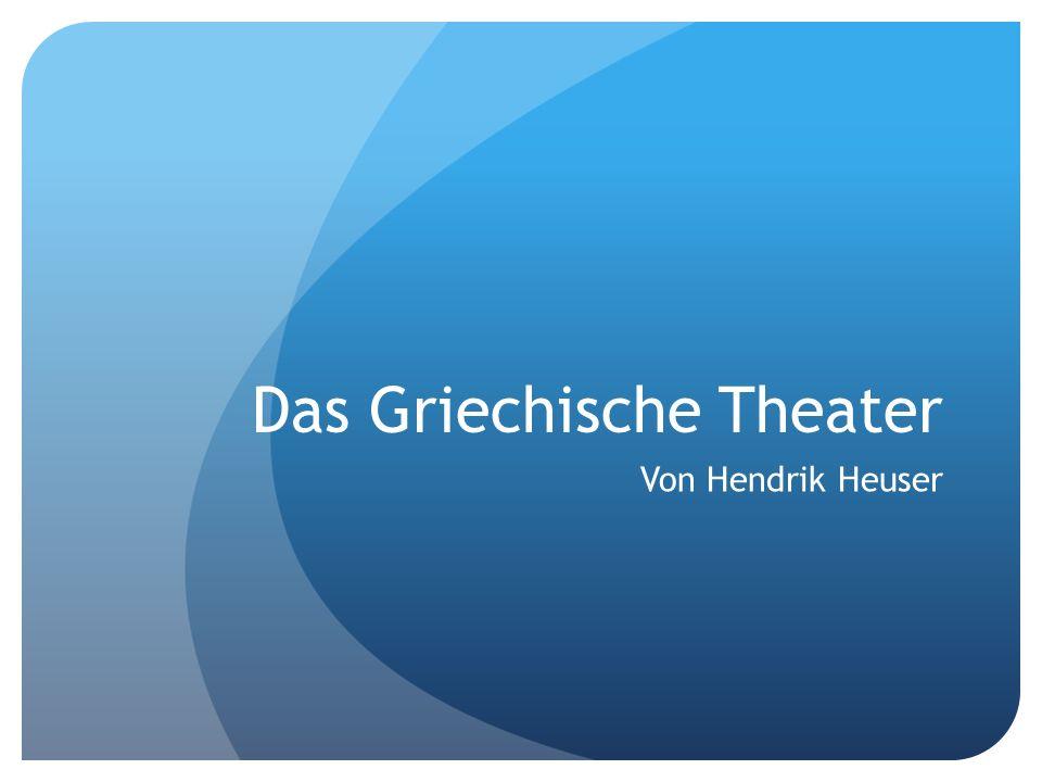 Das Griechische Theater Von Hendrik Heuser