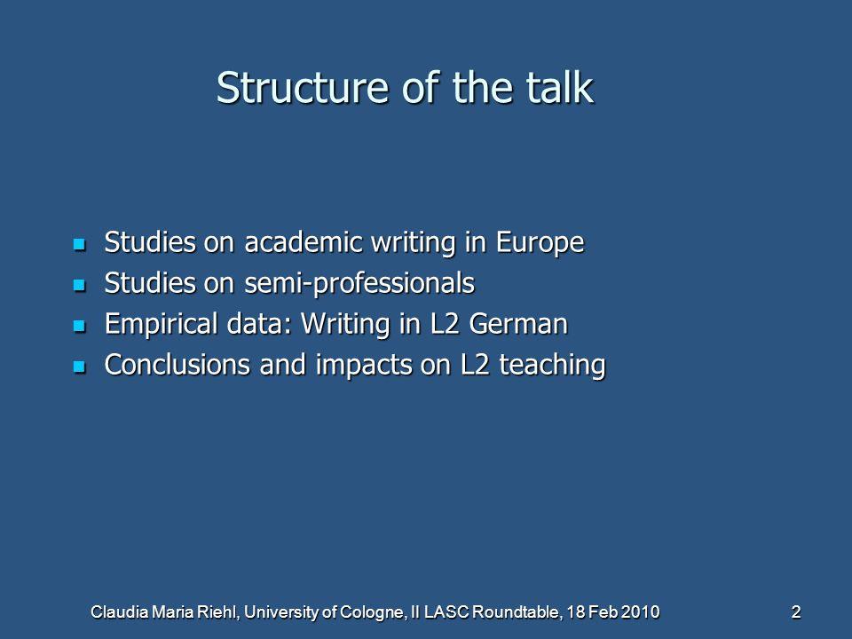 Claudia Maria Riehl, University of Cologne, II LASC Roundtable, 18 Feb 2010 3 Studies on academic writing