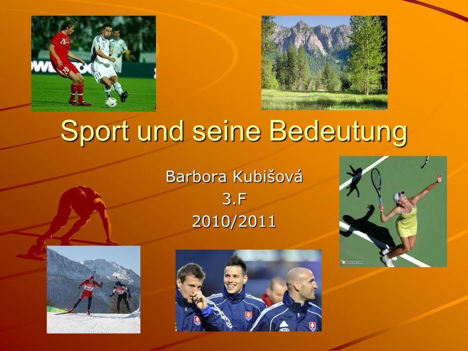 Sport und seine Bedeutung Barbora Kubišová 3.F2010/2011