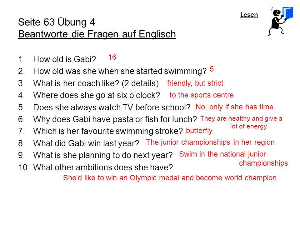 Lesen Seite 63 Übung 4 Beantworte die Fragen auf Englisch 1.How old is Gabi.