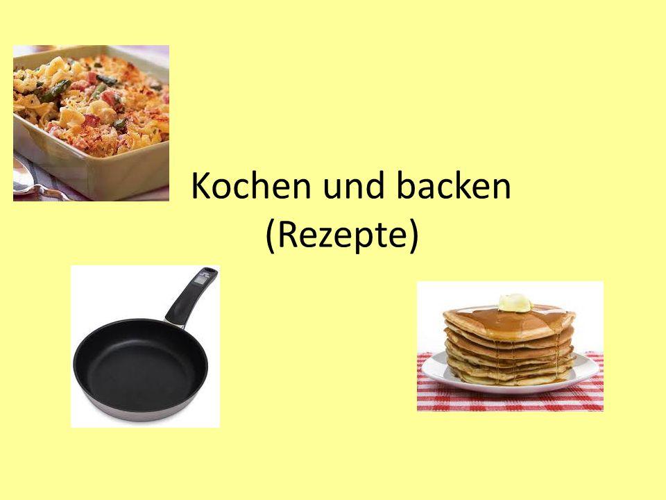 Kochen und backen (Rezepte)