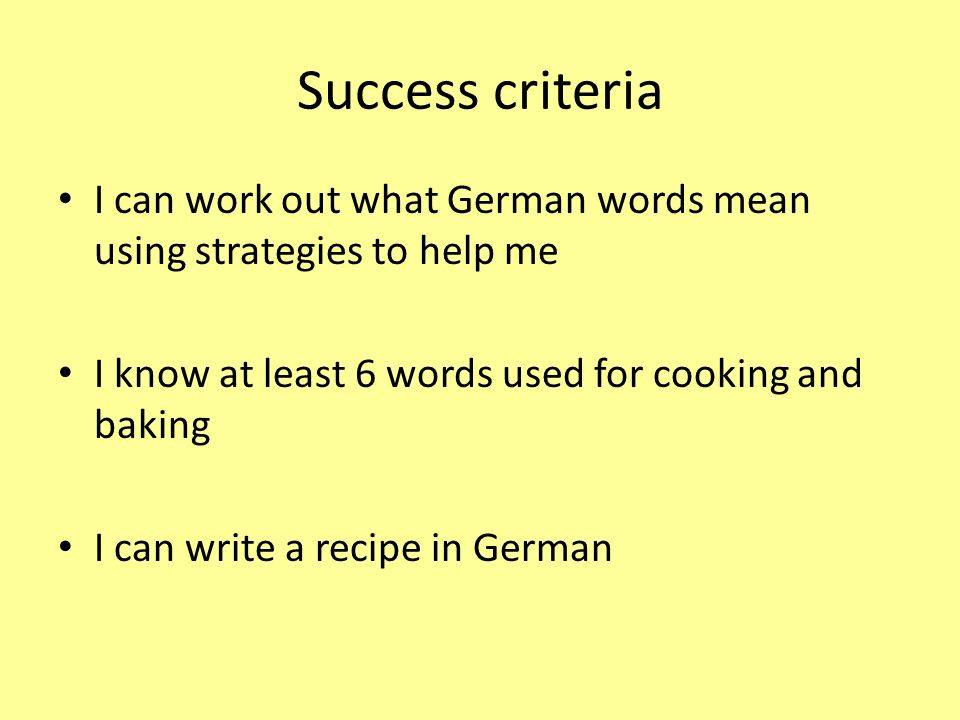 Der Plan Starter: -recipes vocab sheet (match up) Main: -making sentences with cooking/baking vocab (using the imperative/asking people to do things) -writing own recipes (rough copy in exercise book)