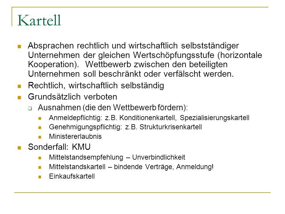 Kartell Absprachen rechtlich und wirtschaftlich selbstständiger Unternehmen der gleichen Wertschöpfungsstufe (horizontale Kooperation). Wettbewerb zwi