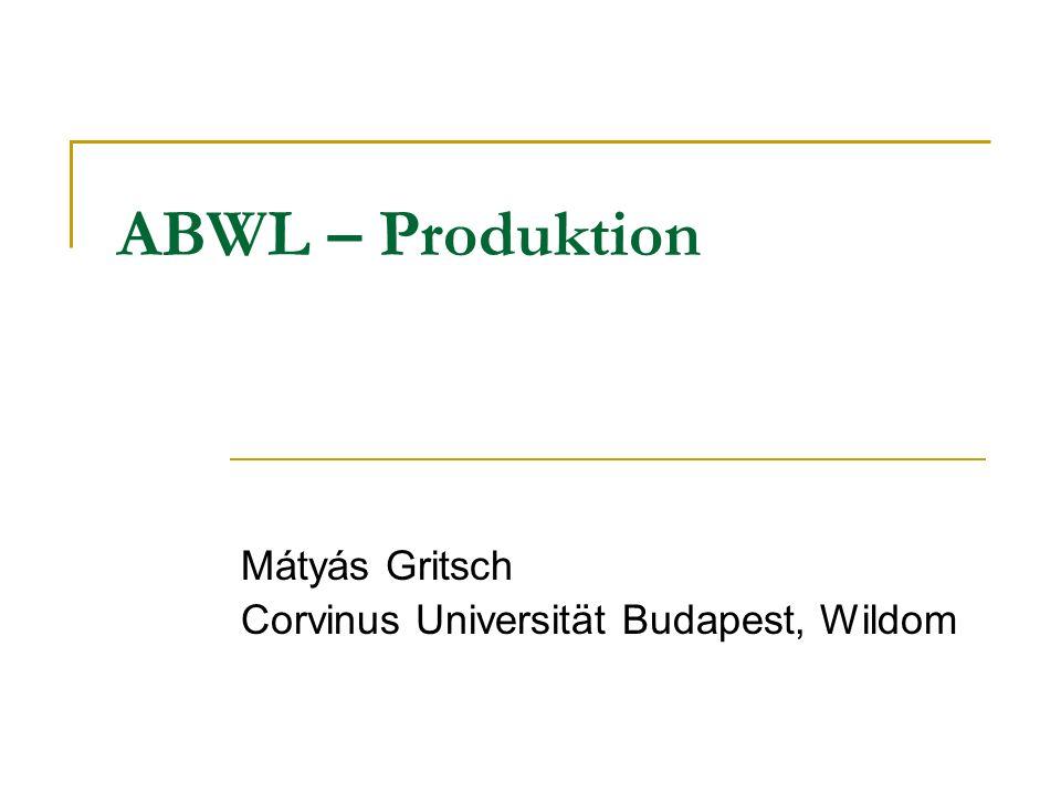 ABWL – Produktion Mátyás Gritsch Corvinus Universität Budapest, Wildom