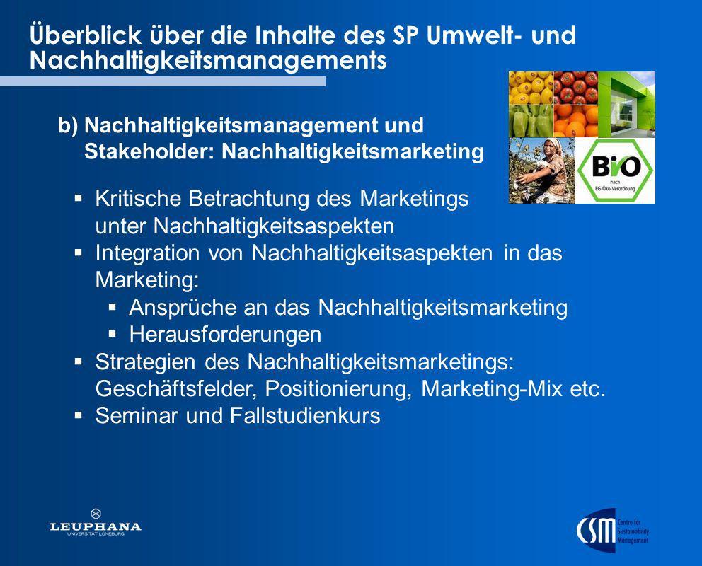 Überblick über die Inhalte des SP Umwelt- und Nachhaltigkeitsmanagements b) Nachhaltigkeitsmanagement und Stakeholder: Nachhaltigkeitsmarketing Kritis