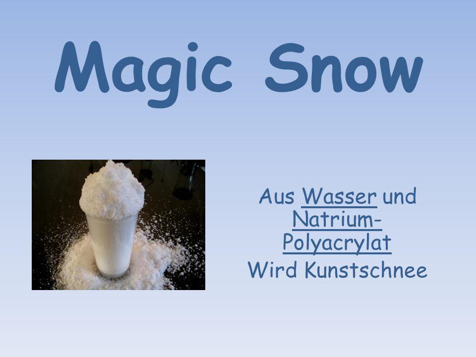 Magic Snow Aus Wasser und Natrium- Polyacrylat Wird Kunstschnee