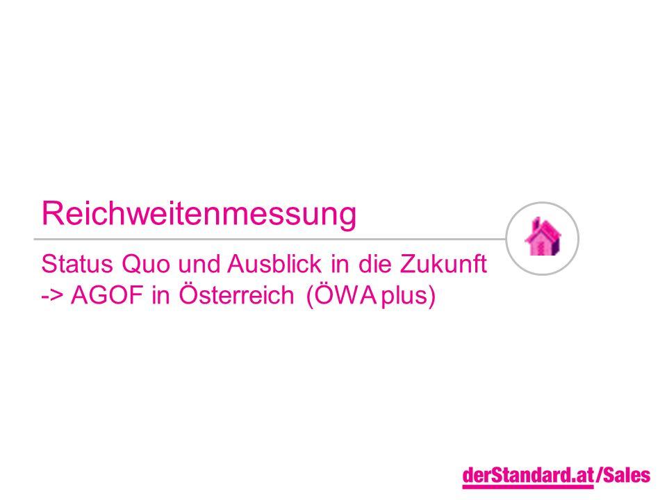 Reichweitenmessung Status Quo und Ausblick in die Zukunft -> AGOF in Österreich (ÖWA plus)