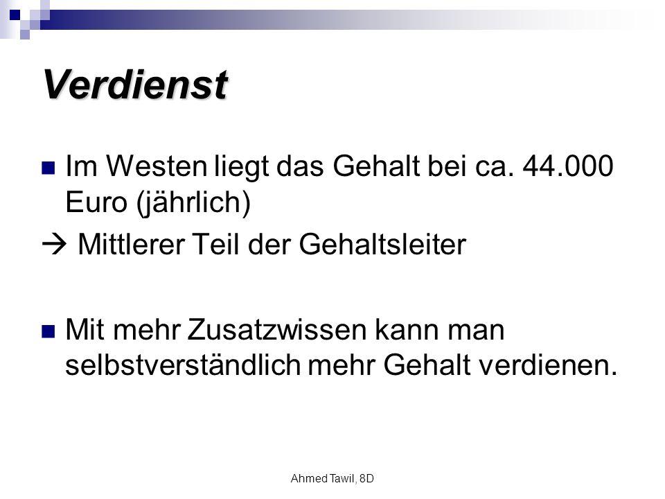 Ahmed Tawil, 8D Verdienst Im Westen liegt das Gehalt bei ca.