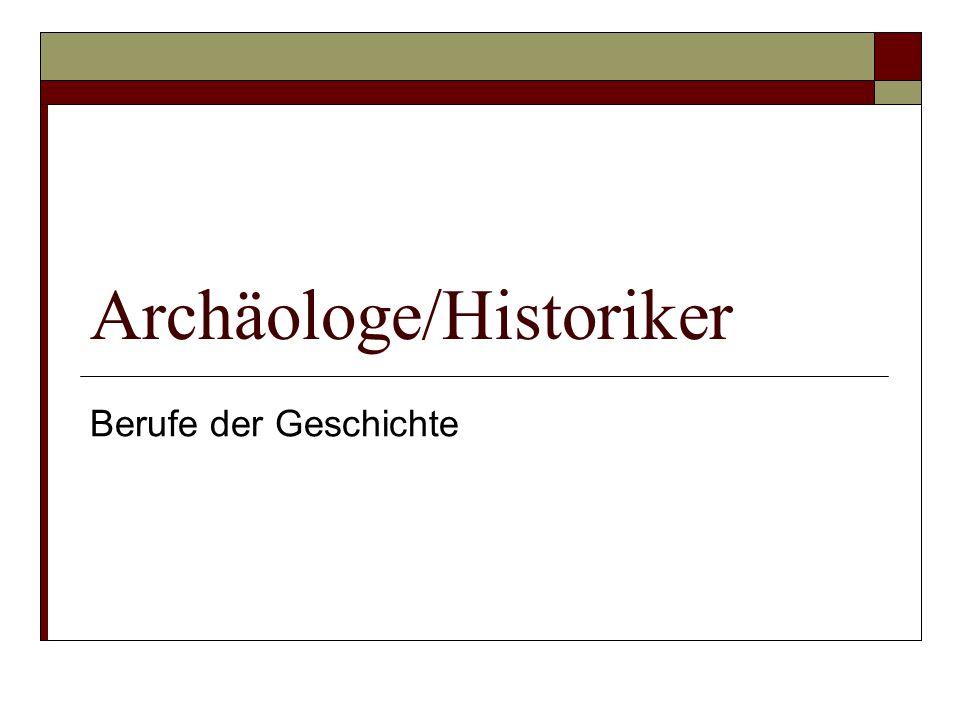 Archäologe/Historiker Berufe der Geschichte