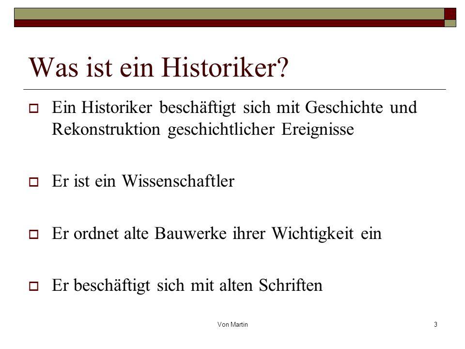Von Martin3 Was ist ein Historiker.