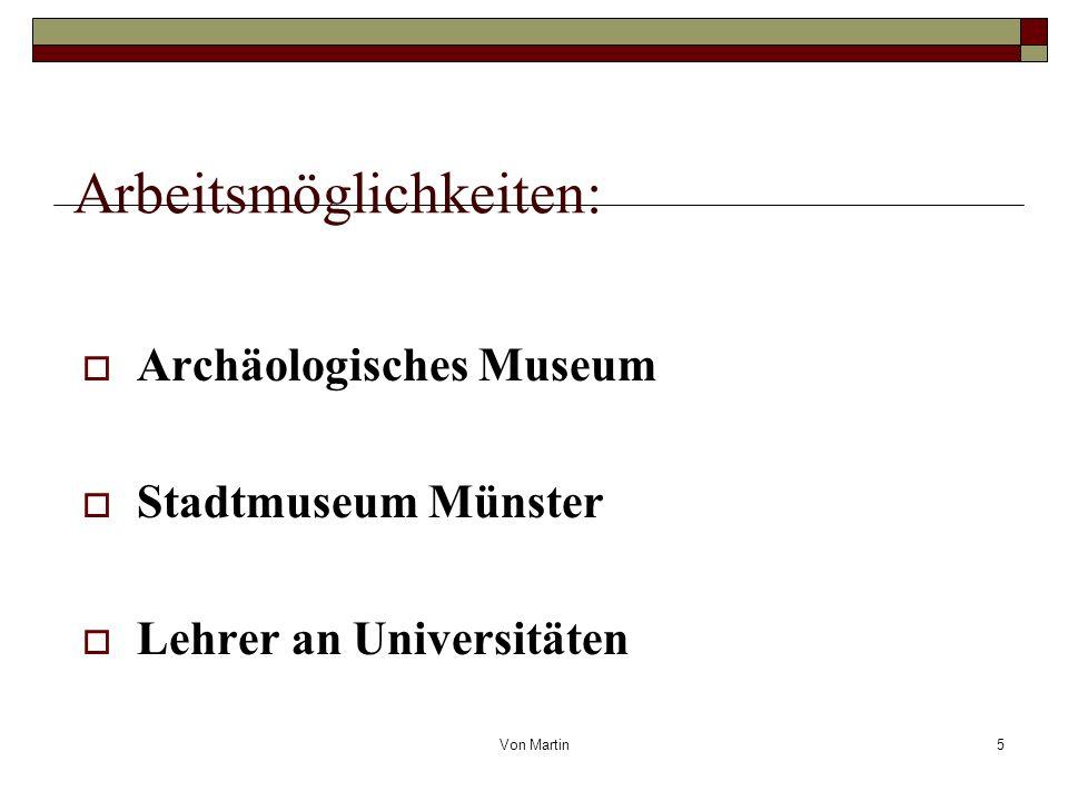 Von Martin5 Arbeitsmöglichkeiten: Archäologisches Museum Stadtmuseum Münster Lehrer an Universitäten