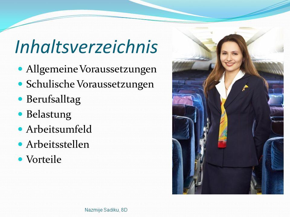 Nazmije Sadiku, 8D Inhaltsverzeichnis Allgemeine Voraussetzungen Schulische Voraussetzungen Berufsalltag Belastung Arbeitsumfeld Arbeitsstellen Vortei