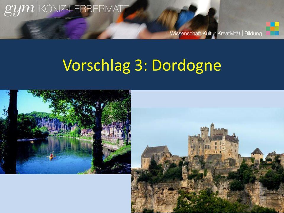 Vorschlag 3: Dordogne