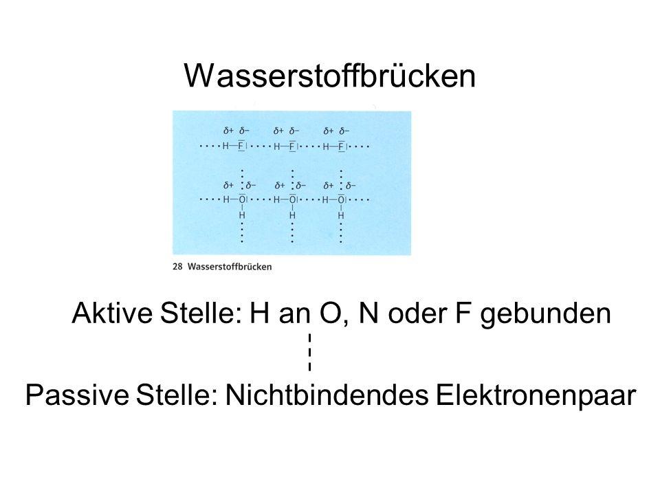 Aktive Stelle: H an O, N oder F gebunden Passive Stelle: Nichtbindendes Elektronenpaar