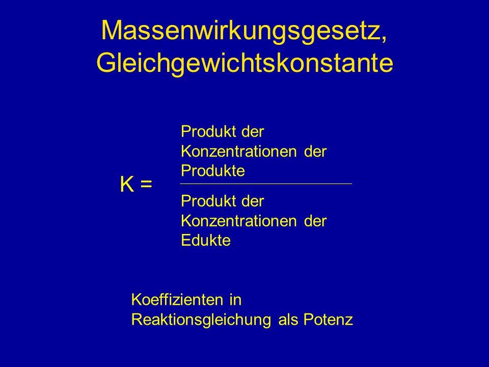 Massenwirkungsgesetz, Gleichgewichtskonstante K = 2 A + B C + 3D c(C) * c 3 (D) c 2 (A) * c(B)