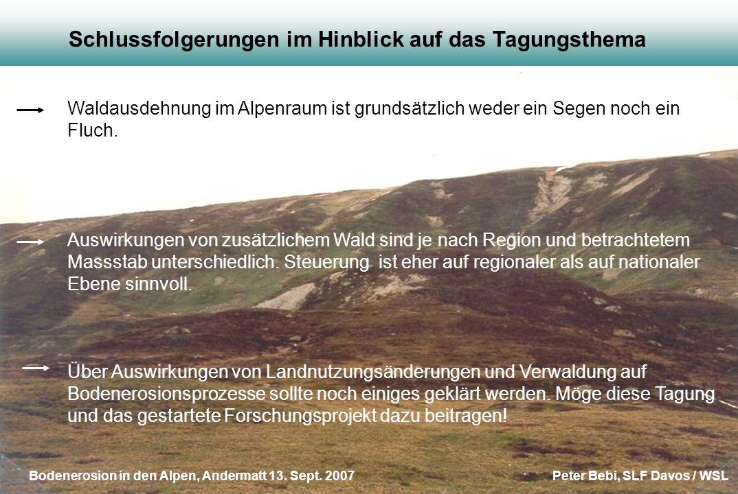 Schlussfolgerungen im Hinblick auf das Tagungsthema Waldausdehnung im Alpenraum ist grundsätzlich weder ein Segen noch ein Fluch. Auswirkungen von zus