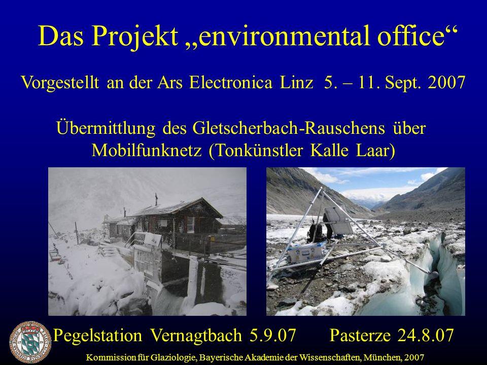 Kommission für Glaziologie, Bayerische Akademie der Wissenschaften, München, 2007 Das Projekt environmental office Vorgestellt an der Ars Electronica Linz 5.