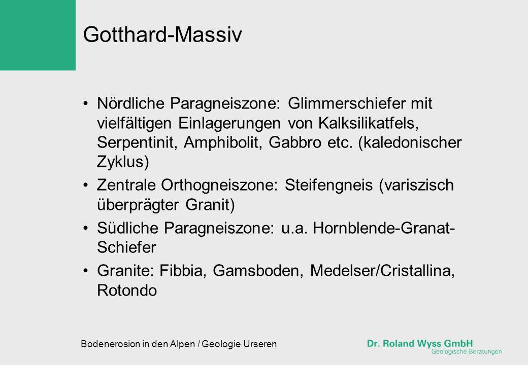 Bodenerosion in den Alpen / Geologie Urseren Gotthard-Massiv Nördliche Paragneiszone: Glimmerschiefer mit vielfältigen Einlagerungen von Kalksilikatfe