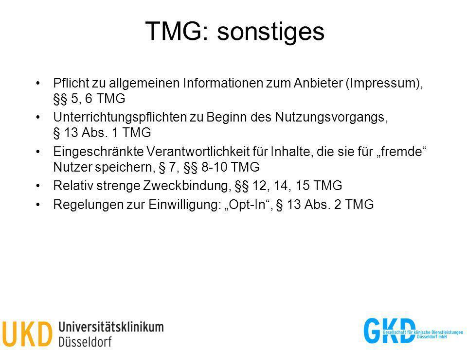 TMG: sonstiges Pflicht zu allgemeinen Informationen zum Anbieter (Impressum), §§ 5, 6 TMG Unterrichtungspflichten zu Beginn des Nutzungsvorgangs, § 13