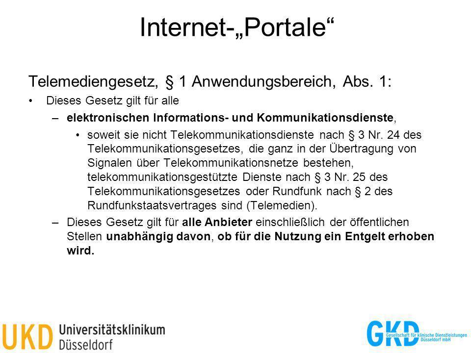 Internet-Portale Telemediengesetz, § 1 Anwendungsbereich, Abs. 1: Dieses Gesetz gilt für alle –elektronischen Informations- und Kommunikationsdienste,
